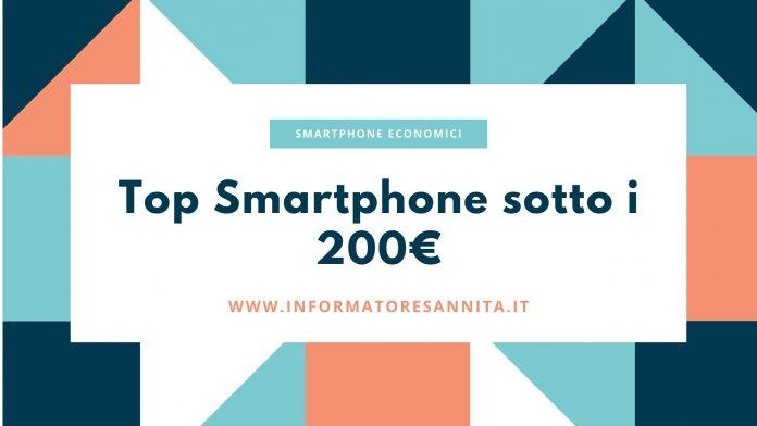 Top Smartphone sotto i 200 euro