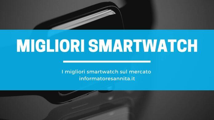 migliori smartwatch sul mercato